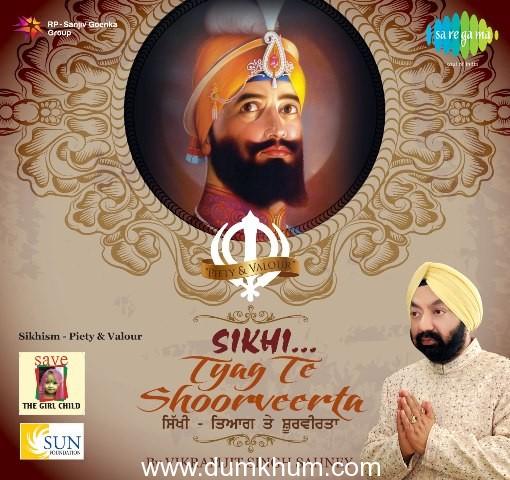 Saregama  launches a  NewPunjabi Dharmik Album SIKHI- TYAG TE SHOORVERTA