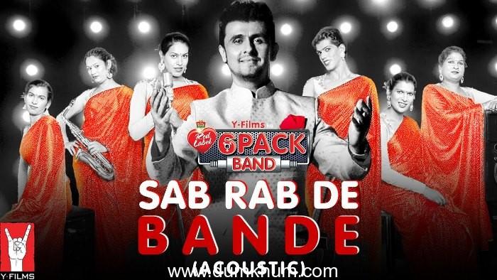Sab Rab De Bande [Acoustic] featuring Sonu Nigam
