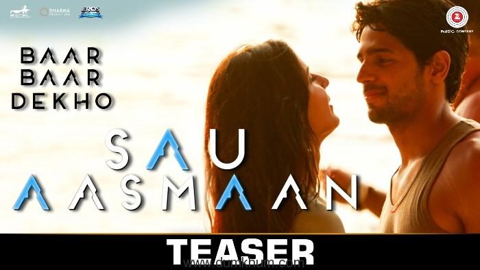 Gear up for sheer Romance in the air with Baar Baar Dekho's 'Sau Aasman' new teaser!