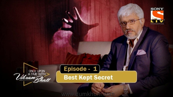 Bollywood wakes up to the power of Digitalas SonyLIV rolls out a new format of storytelling titled – 'Once Upon A Time with Vikram Bhatt'