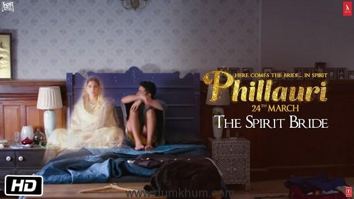 Phillauri – Dialogue Promo – The Spirit Bride