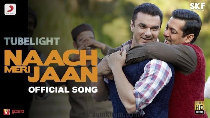 Tubelight - Naach Meri Jaan