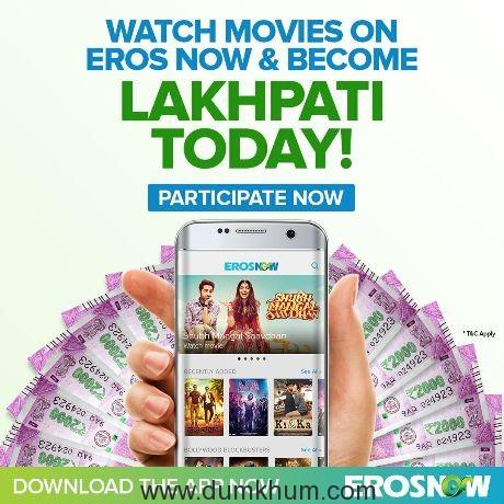 Eros Now announces 'Lakhpati' Contest
