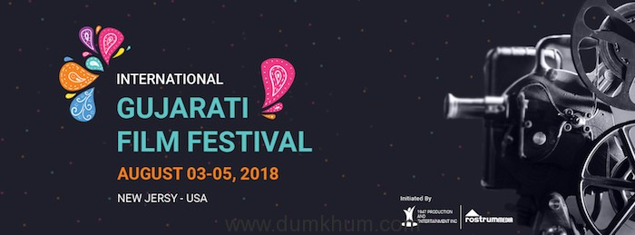 The first ever – International Gujarati Film Festival to be held this year in August at New Jersey.