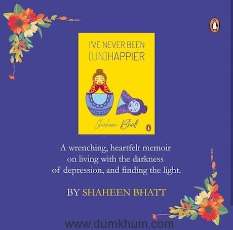 I've Never Been (Un) Happier - Shaheen Bhatt