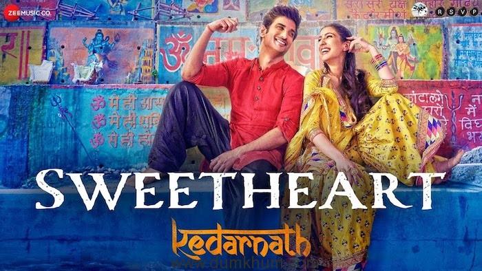 Kedarnath New Song, Sweetheart with Sara Ali Khan & Sushant Singh Rajput