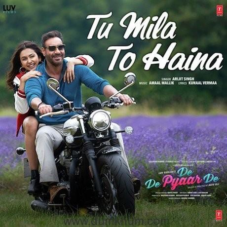 Second track Tu Mila To Haina from De De Pyaar De out now !