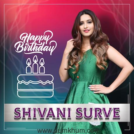 Shivani Surve - HBD